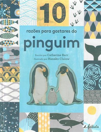10 Razões para gostares do pinguim (Catherine Barr)