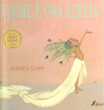 O Jaime é uma sereia (Jessica Love)