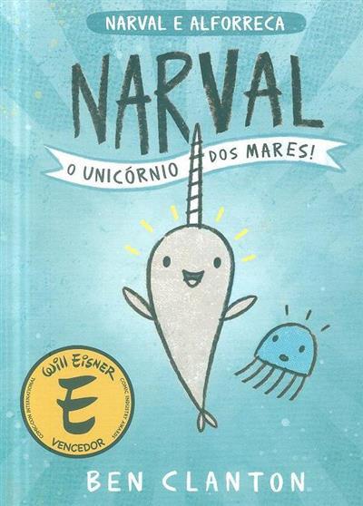 Narval, o unicórnio dos mares! (Ben Clanton)
