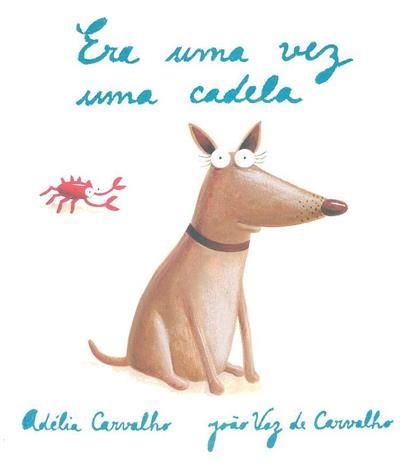 Era uma vez uma cadela (Adélia Carvalho)