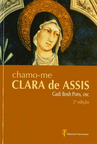 Chamo-me Clara de Assis (Gadi Bosch Pons)