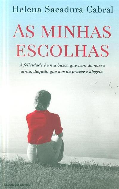 As minhas escolhas (Helena Sacadura Cabral)