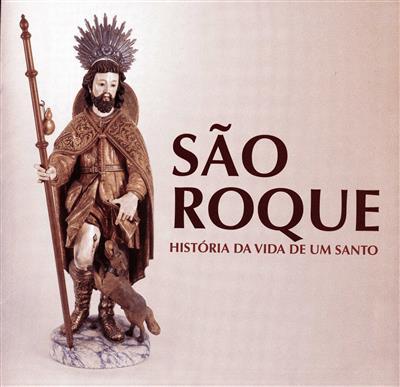 São Roque, história da vida de um santo (Ana Vasconcelos Duarte)