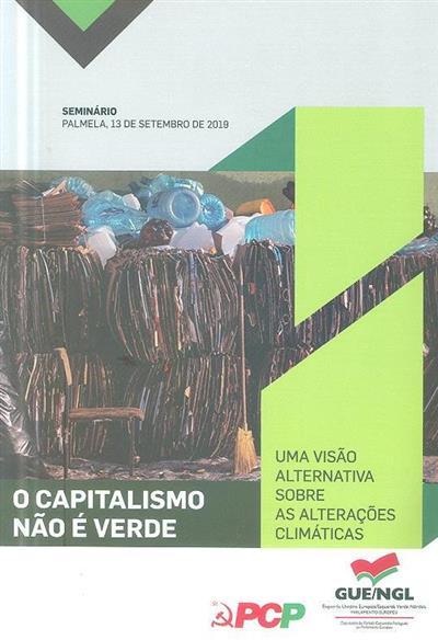 """O capitalismo não é verde (Seminário """"O Capitalismo não é Verde..."""")"""