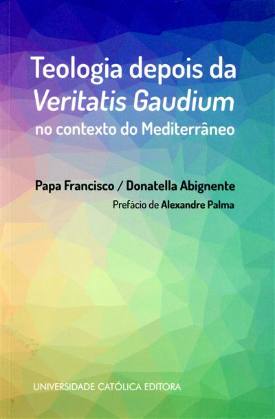 Teologia depois da Veritatis Gaudium no contexto do Mediterrâneo (Papa Francisco, Donatella Abignente)