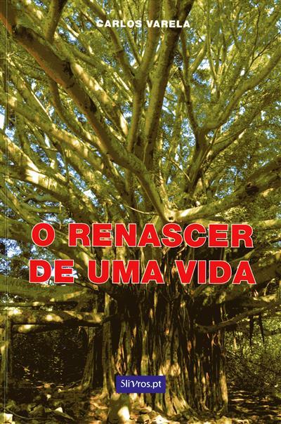 O renascer de uma vida (Carlos Varela)