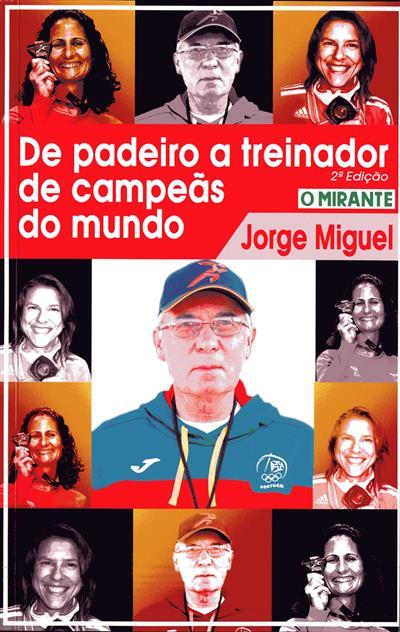 De padeiro a treinador de campeãs do mundo (Jorge Miguel)