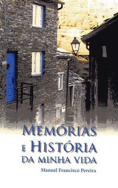 Memórias e história da minha vida (Manuel Francisco Pereira)