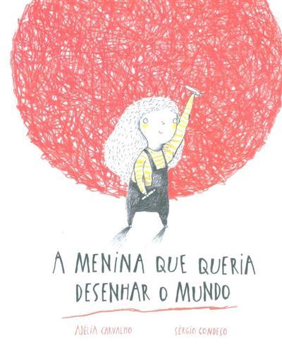 A menina que queria desenhar o mundo (Adélia Carvalho)