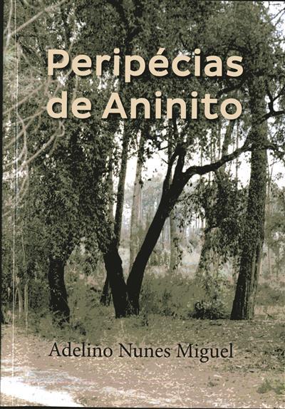 Peripécias de Aninito (Adelino Nunes Miguel)