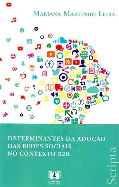 Determinantes da adoção das redes sociais no contexto B2B (Mariana Martinho Leira)