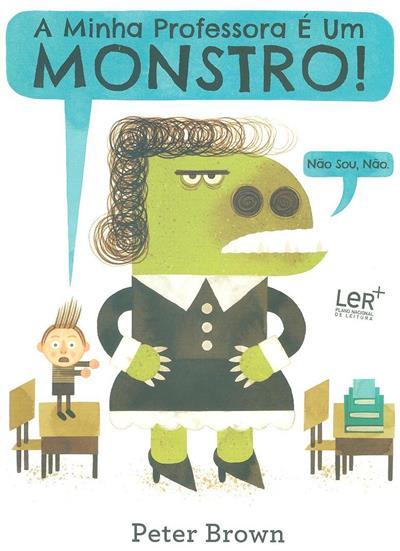 A minha professora é um monstro! (texto e il. Peter Bronw)