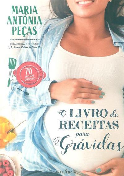 O livro de receitas para grávidas (Maria Antónia Peças)