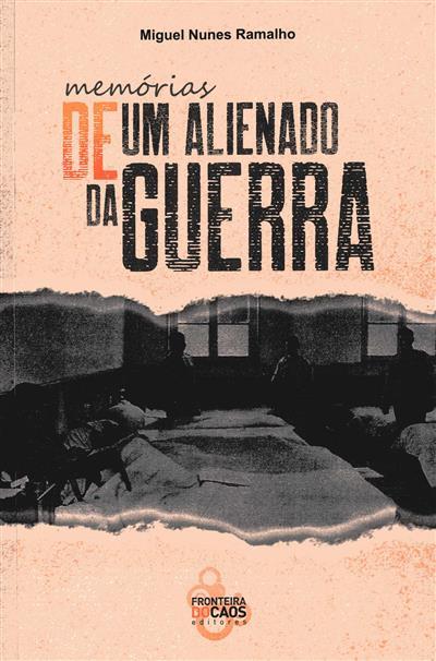 Memórias de um alienado da guerra (Miguel Nunes Ramalho)