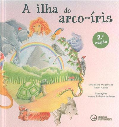 A ilha do arco-íris (Ana Maria Magalhães, Isabel Alçada)