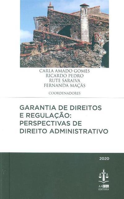 Garantia de direitos e regulação (coord. Carla Amado Gomes... [et al.])