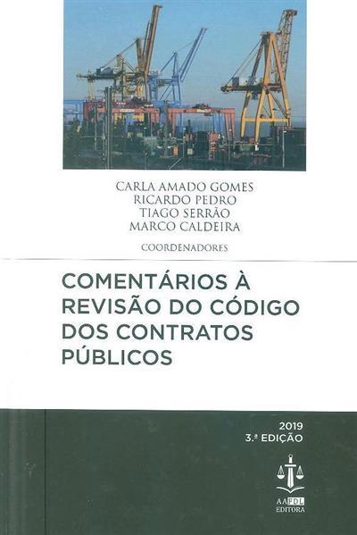 Comentários à revisão do código dos contratos públicos (coord. Carla Amado Gomes... [et al.])