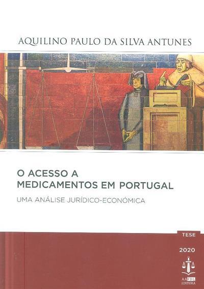 O acesso a medicamentos em Portugal (Aquilino Paulo da Silva Antunes)