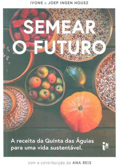 Semear o futuro (Ivone, Joep Ingen Housz)