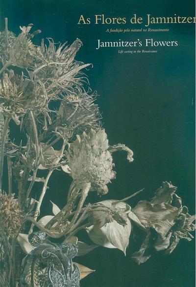 As flores de Jamnitzer (textos e trad. Hugo Miguel Crespo)