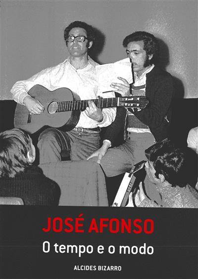 José Afonso, o tempo e o modo (Alcides Bizarro... [et al.])