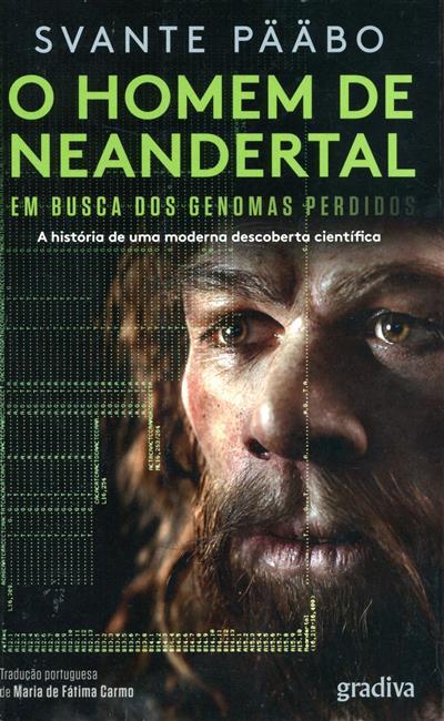 O homem de Neandertal em busca dos genomas perdidos (Svante Pääbo)
