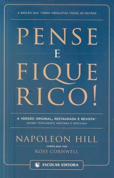 Pense e fique rico! (Napoleon Hill)