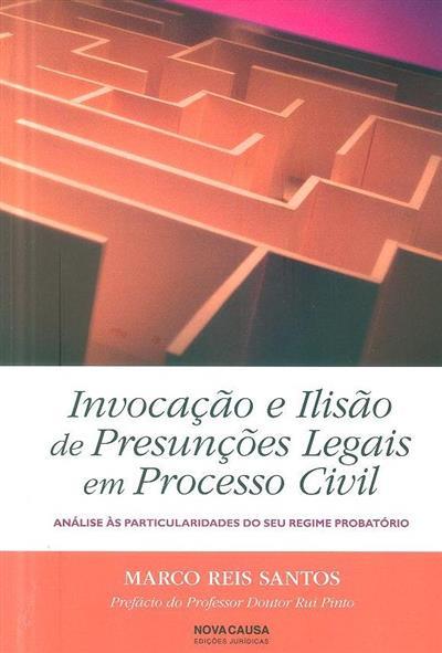 Invocação e ilisão de presunções legais em processo civil (Marco Reis Santos)