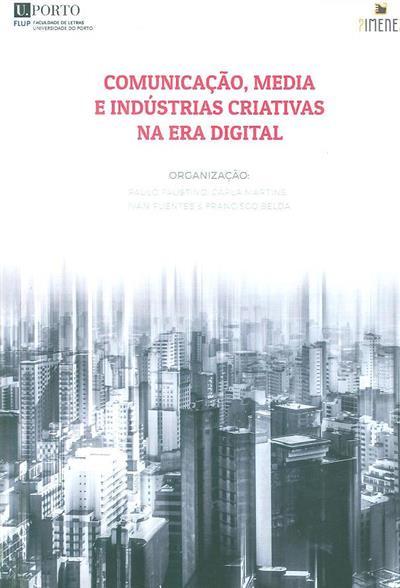 Comunicação, media e indústrias criativas na era digital (org. Paulo Faustino... [et al.])