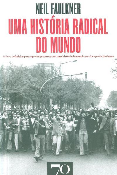 Uma história radical do mundo (Neil Faulkner)