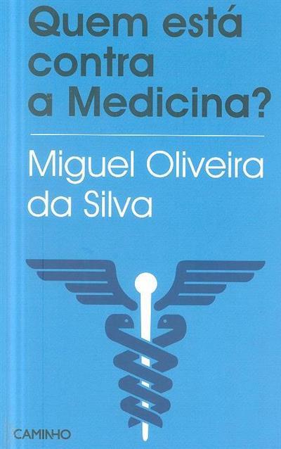 Quem está contra a medicina? (Miguel Oliveira da Silva)