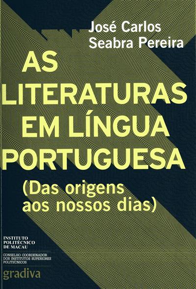 As literaturas em língua portuguesa (das origens aos nossos dias) (José Carlos Seabra Pereira)