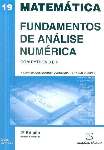 Fundamentos de análise numérica - com python 3 e R (F. Correia dos Santos, Jorge Duarte, Nuno D. Lopes)