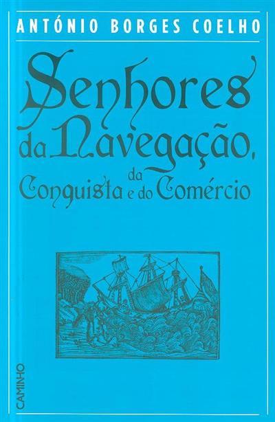 Senhores da navegação, da conquista e do comércio (António Borges Coelho)