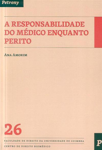 A responsabilidade do médico enquanto perito (Ana Amorim)