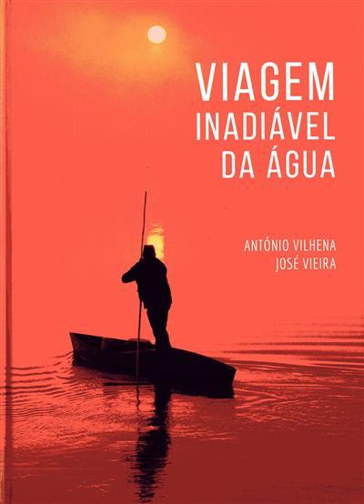 Viagem inadiável da água (António Vilhena)