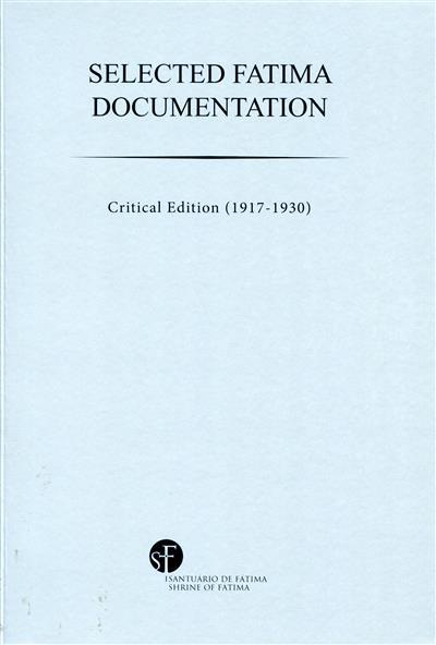 Selected Fatima documentation (transl. Glória Falcão Dodd, Pedro Valinho Gomes, Aline Venâncio)