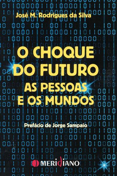 Ochoque do futuro (José M. Rodrigues da Silva)