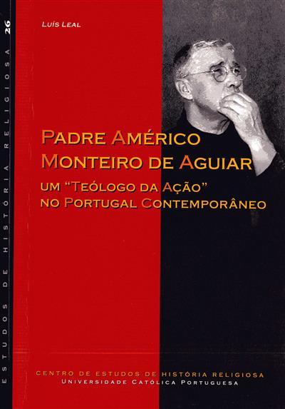 Padre Américo Monteiro de Aguiar (Luís Manuel da Cruz Leal)
