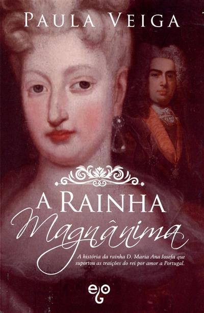 A rainha magnânima (Paula Veiga)