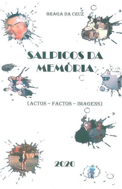 Salpicos da memória (actos, factos, imagens) (Braga da Cruz)