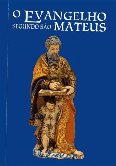 Evangelho segundo São Mateus (ed. lit. Diocese de Santarém, Santuário de Fátima)