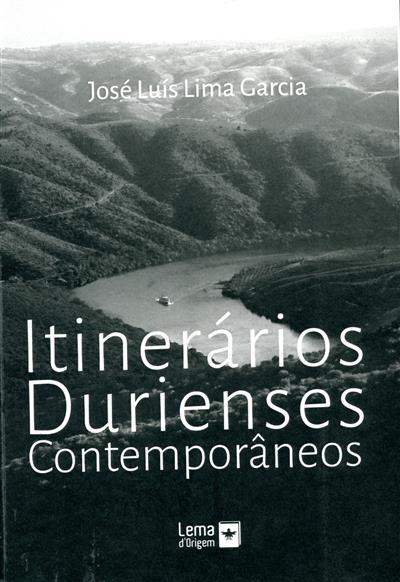 Itinerários durienses contemporâneos (José Luís Lima Garcia)