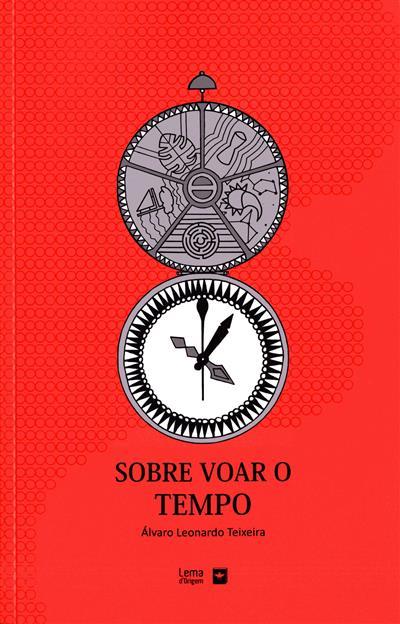 Sobre voar o tempo (Álvaro Leonardo Teixeira)