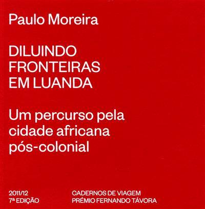 Diluindo fronteiras em Luanda (Paulo Moreira)
