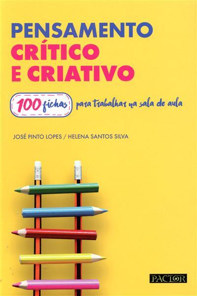 Pensamento crítico e criativo (José Pinto Lopes, Helena Santos Silva)