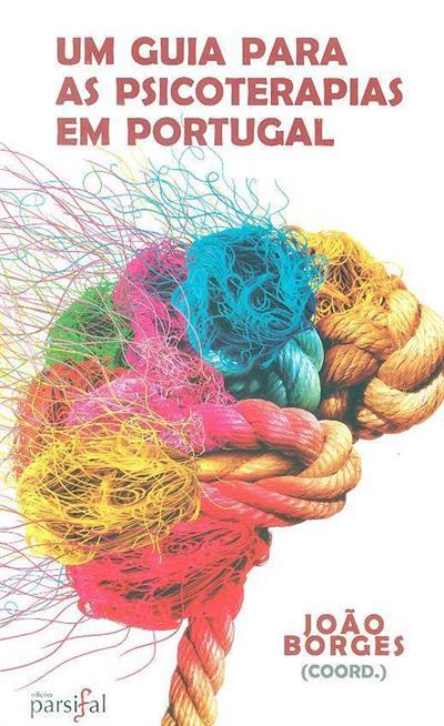 Um guia para as psicoterapias em Portugal (coord. João Borges)