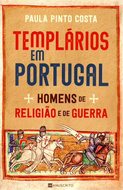 Templários em Portugal (Paula Pinto Costa)