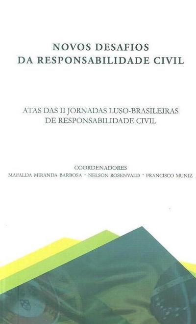 Novos desafios da responsabilidade civil (coord. Mafalda Miranda Barbosa, Nelson Rosenvald, Francisco Muniz)