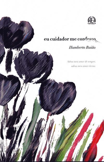 Eu cuidador me confesso (Humberto Baião)